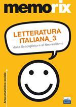 Letteratura italiana. Vol. 3: Dalla Scapigliatura al Neorealismo.