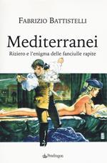 Mediterranei. Riziero e l'enigma delle fanciulle rapite