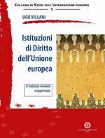 Istituzioni di diritto dell'Unione Europea. Nuova ediz.