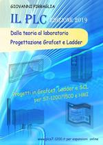 Il PLC dalla teoria al laboratorio. Progettazione Grafcet e Ladder