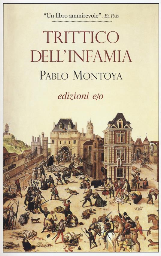 Trittico dell'infamia - Pablo Montoya - copertina