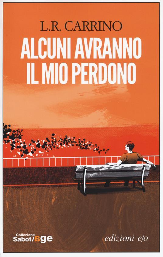 Alcuni avranno il mio perdono - L. R. Carrino - copertina