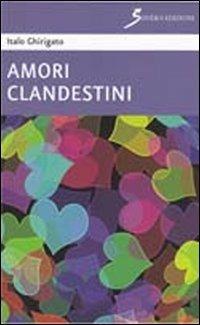 Amori clandestini - Italo Ghirigato - copertina