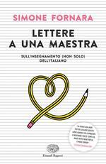 Lettere a una maestra. Sull'insegnamento (non solo) dell'italiano