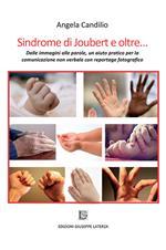 Sindrome di Joubert e oltre... Dalle immagini alle parole, un aiuto pratico per la comunicazione non verbale con reportage fotografico