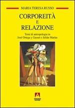 Corporeità e relazione. Temi di antropologia in José Ortega y Gasset e Juliàn Marìas