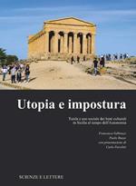 Utopia e impostura. Tutela e uso sociale dei beni culturali in Sicilia al tempo dell'Autonomia