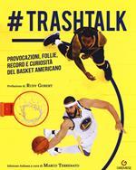 #trashtalk. Provocazioni, follie, record e curiosità del basket americano