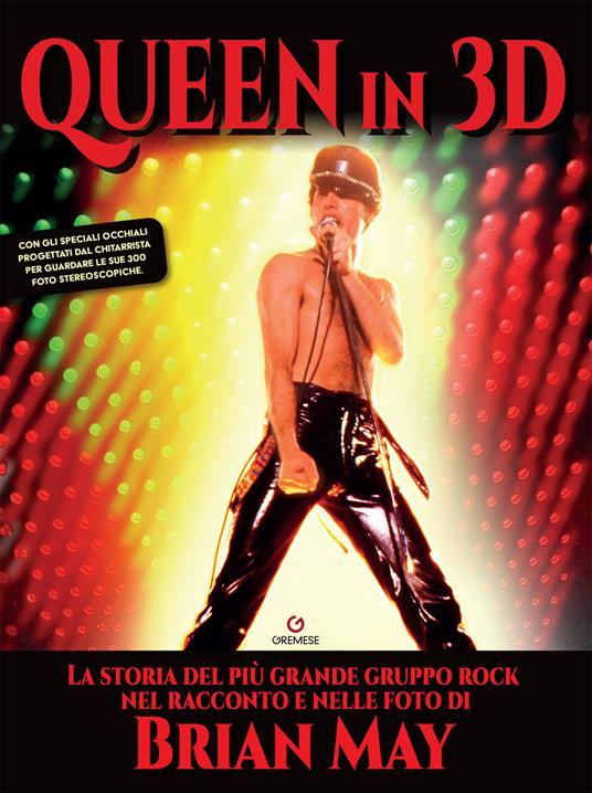 I Queen in 3D. Ediz. illustrata - Brian May - copertina