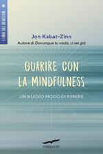Guarire con la mindfulness. Un nuovo modo di essere