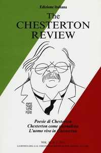 The Chesterton review. Vol. 2: Poesie di Chesterton. Chesterton come giornalista. L'uomo vivo in Chesterton.