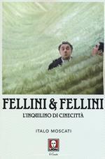Fellini & Fellini. L'inquilino di Cinecittà