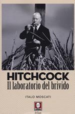 Hitchcock. Il laboratorio del brivido