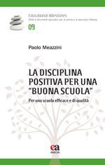La disciplina positiva per una «buona scuola». Per una scuola efficace e di qualità