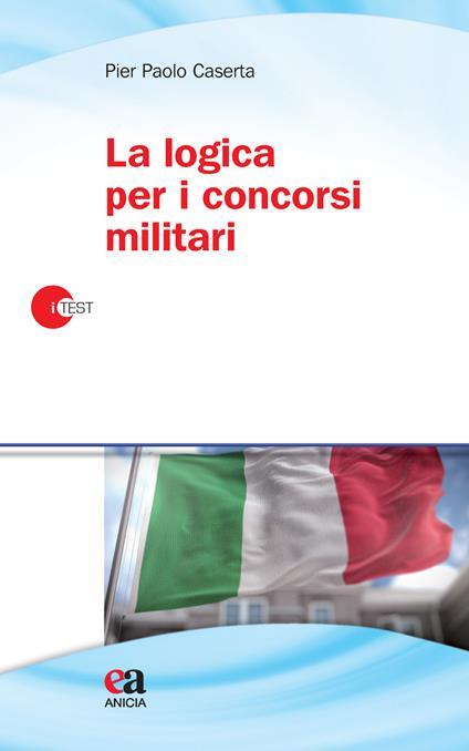 La logica per i concorsi militari - Pier Paolo Caserta - copertina