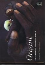 Origini. 130 pensieri dei saggi dell'Africa
