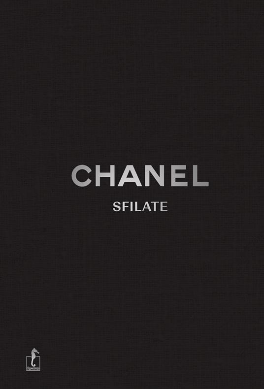 Chanel. Sfilate. Tutte le collezioni. Ediz. a colori - Patrick Mauriès - copertina