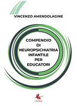 Compendio di neuropsichiatria infantile per educatori