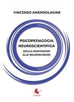 Psicopedagogia neuroscientifica (dalla Montessori alle neuroscienze)
