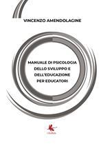 Manuale di psicologia dello sviluppo e dell'educazione per educatori