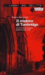 Il mistero di Tonbridge. Un'avventura inglese dell'avvocato Prati