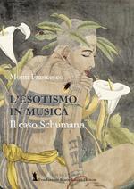 L' esotismo in musica e il caso Schumann