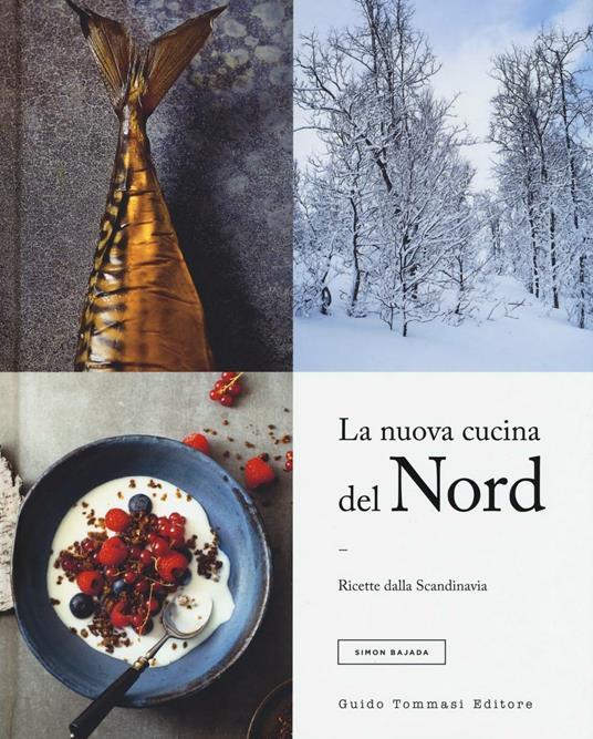 La nuova cucina del Nord. Ricette dalla Scandinavia. Ediz. illustrata - Simon Bajada - copertina