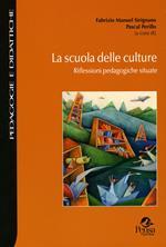 La scuola delle culture. Riflessioni pedagogiche situate