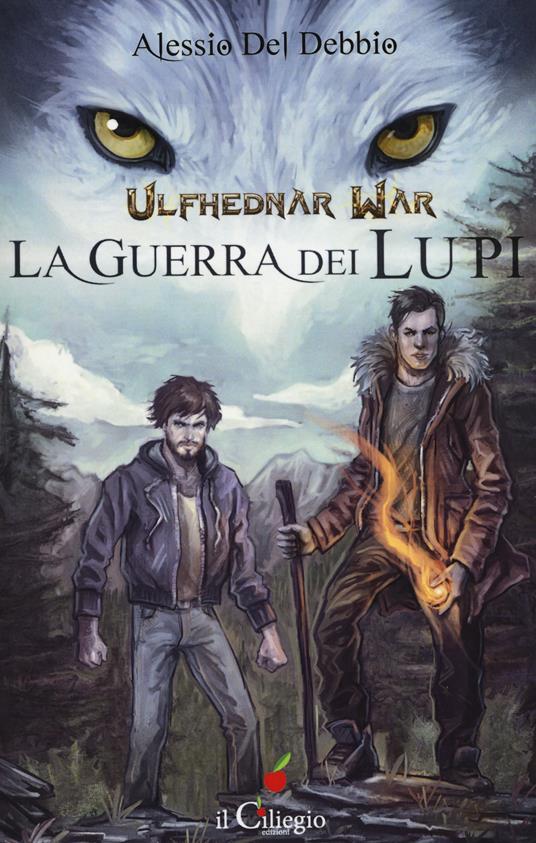 La guerra dei lupi. Ulfhednar war - Alessio Del Debbio - copertina