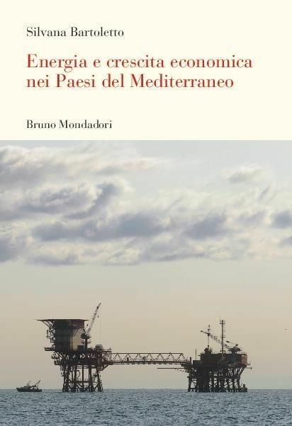 Energia e crescita economica nei paesi del Mediterraneo - Silvana Bartoletto - copertina