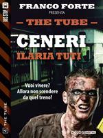 Ceneri. The Tube. Vol. 4