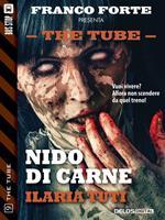 Nido di carne. The tube