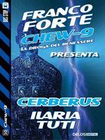 Cerberus. Chew-9