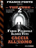 Caccia all'uomo. The Tube 2