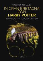 In Gran Bretagna con Harry Potter. In viaggio tra i luoghi dei film