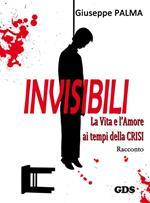 Invisibili la vita e l'amore ai tempi della crisi