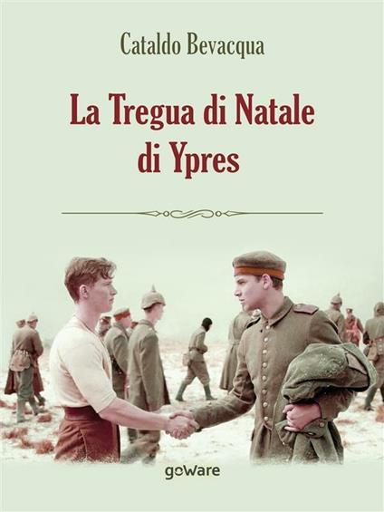 La tregua di Natale di Ypres - Cataldo Bevacqua - ebook