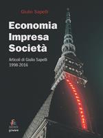 Economia, impresa, società. Articoli di Giulio Sapelli 1998-2016