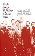 Il Führer e la sua corte