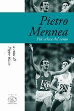 Pietro Mennea. Più veloce del vento