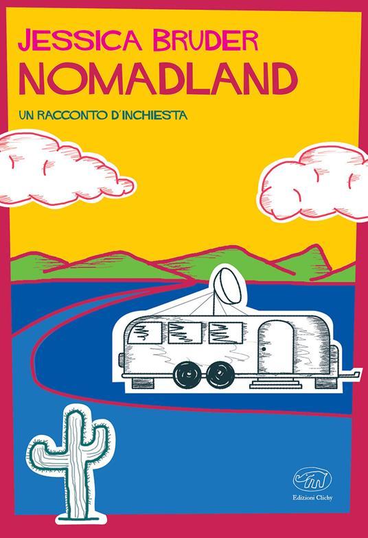 Nomadland. Un racconto d'inchiesta - Jessica Bruder - copertina
