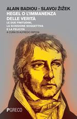 Hegel o l'immanenza della verità. Le due finitudini, la scissione soggettiva e la felicità