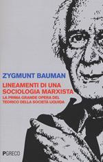 Lineamenti di una sociologia marxista. La prima grande opera del teorico della società liquida