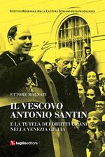 Il vescovo Antonio Santin e la tutela dei diritti umani nella Venezia Giulia