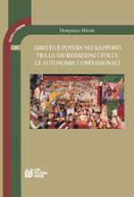 Diritto e potere nei rapporti tra le giurisdizioni civili e le autonomie confessionali