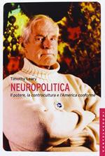 Neuropolitica. Il potere, la controcultura e l'America conforme