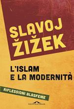 L' islam e la modernità. Riflessioni blasfeme