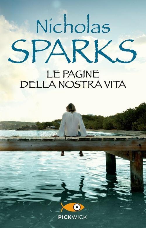 Le pagine della nostra vita - Nicholas Sparks - copertina