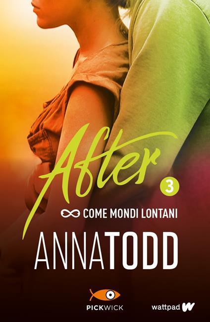 Come mondi lontani. After. Vol. 3 - Anna Todd - copertina