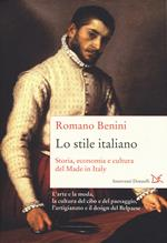 Lo stile italiano. Storia, economia e cultura del Made in Italy